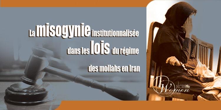 La misogynie institutionnalisée dans les lois du régime des mollahs en Iran