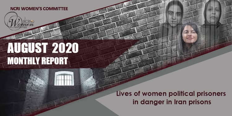Monthly Report August 2020: Lives of women political prisoners in danger