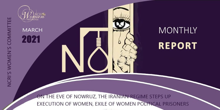 On the eve of Nowruz, the Iranian regime steps up execution of women, exile of women political prisoners
